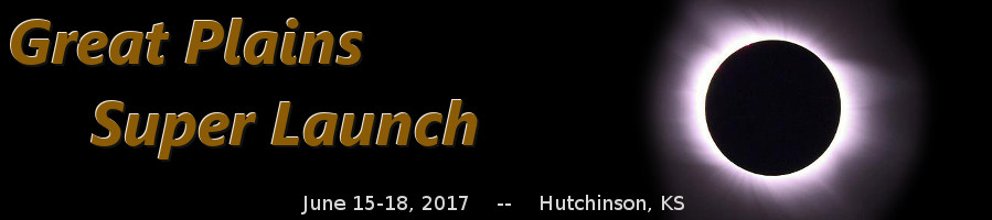 Great Plains Super Launch - June 15-17, 2017.  Hutchinson, KS